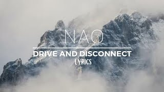 NAO   Drive And Disconnect Official Lyrics
