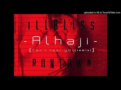 iLLbliss ft Runtown - Alhaji (Can't Hear You Remix)