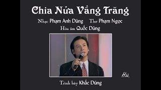 Chia Nửa Vầng Trăng (Phạm Anh Dũng, thơ Phạm Ngọc) - Khắc Dũng (Voice Guide)