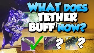 What Does Tether Buff Now? Is It Fixed? [Destiny 2 Forsaken]