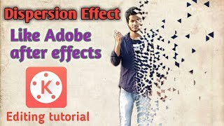 Kinemaster Editing#65/dispersion effect like Adobe after effects/how to make it?
