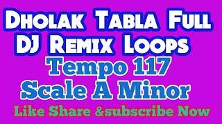 Full Dholak Tabla Dj Remix Loops Tempo 117 Scale A
