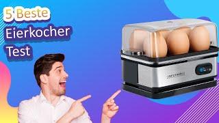 5 Beste Eierkocher Test 2021