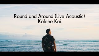 Gambar cover Round and Around (Live Acoustic) - Kolohe Kai