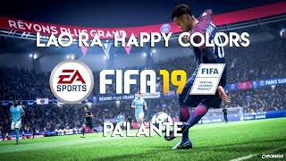 Lao Ra, Happy Colors   Pa'lante (FIFA 19 Soundtrack)