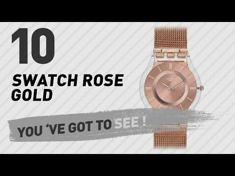 Top 10 Swatch Rose Gold // New & Popular 2017