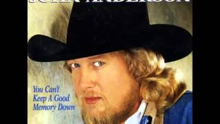 John Anderson -- You Cant Keep A Good Memory Down