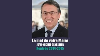 preview picture of video 'Le mot du Maire, Jean-Michel GENESTIER, rentrée 2014-2015'