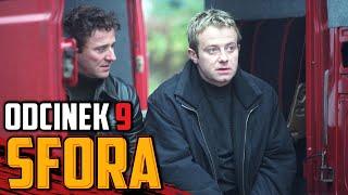 """SFORA"" – odc. 9 final"