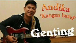 Andika 'kangen Band' - Genting (seadanya Cover)