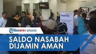 Saldo Nasabah Berubah Drastis, Bank Mandiri Jamin akan Kembali dalam Waktu 2 Jam