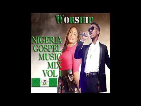 Nigeria Gospel Music 2018 Mix