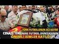Eski Futbolcu ve Teknik Direktr mit Kayhan Son Yolculuuna Uurland