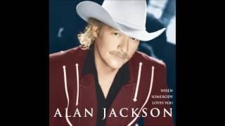 Alan Jackson   When Somebody Loves You