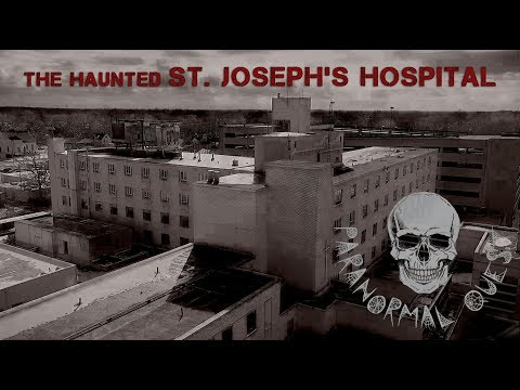 The Ghosts Of St. Joseph's Hospital