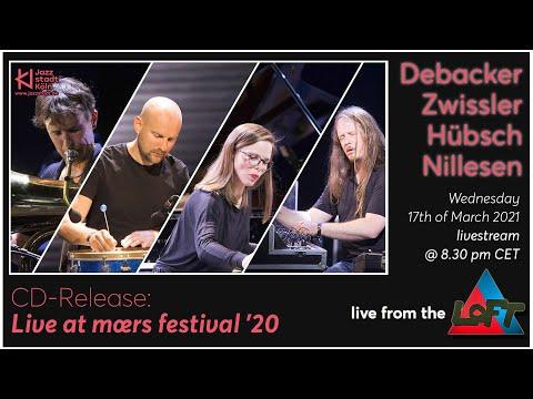 Livestream aus dem LOFT: Debacker·Zwissler·Hübsch·Nillesen // CD-Release: Live at mœrs festival '20 online metal music video by MARLIES DEBACKER