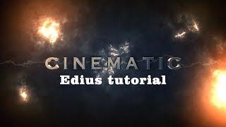 Edius Tutorial | Film Look | cinematic video editing