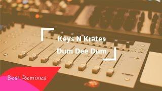 Keys N Krates - Dum Dee Dum (Extended Mix) 2016
