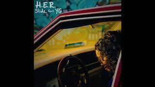 H.E.R.   Slide (Clean) Ft YG [Official]
