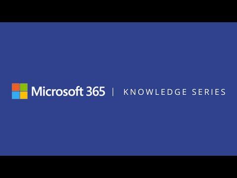 Microsoft 365 Knowledge Series Episode 6: Enabling and Managing Remote Work