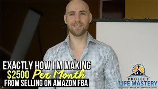 Exactly How I'm Making $2,500 Per Month Selling On Amazon FBA