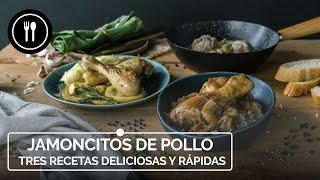 JAMONCITOS DE POLLO: tres recetas rápidas y deliciosas 😋 | Directo al paladar