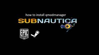how to install QModsManager Subnautica