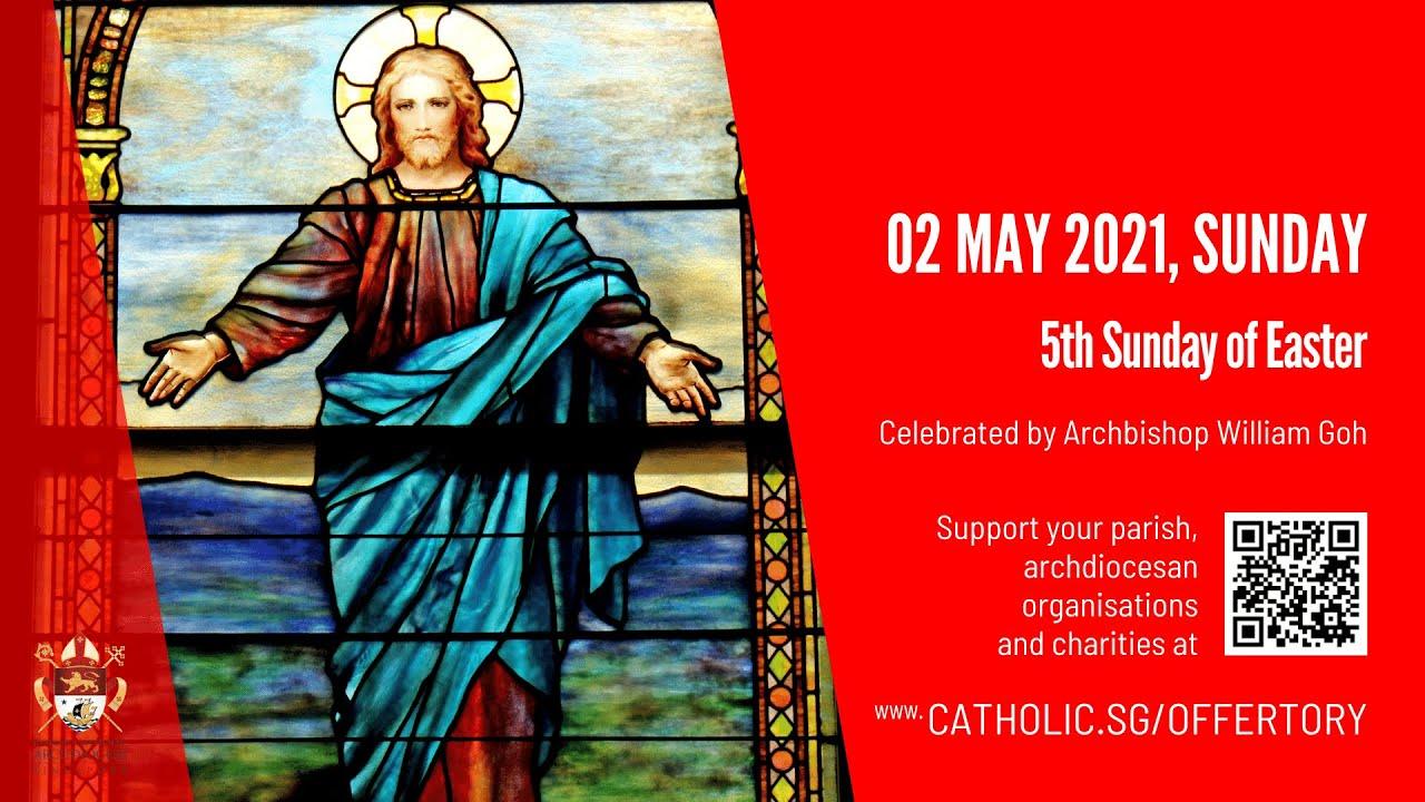 Catholic Sunday Mass 2 May 2021 Today Live Online at Singapore - 5th Sunday of Easter 2021