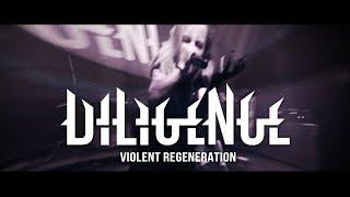 Video Diligence - Violent Regeneration (OFFICIAL VIDEO)