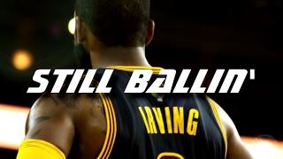 """Kyrie Irving - """"Still Ballin"""" ᴴᴰ"""