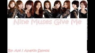 Nine Muses -  Give Me (Debut Version) Lyric Han-Rom-Eng Member+Color Coded
