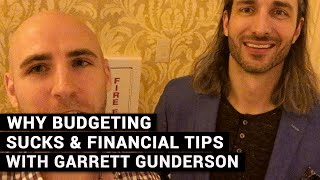 Budgeting Sucks! Financial Expert Garrett Gunderson Explains Why...