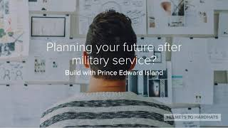Planning your future after military service? Build with Prince Edward Island