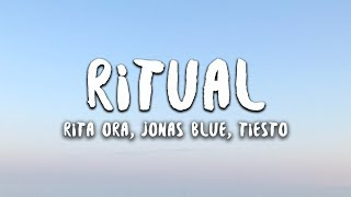 Rita Ora, Jonas Blue, Tiësto   Ritual (Lyrics)