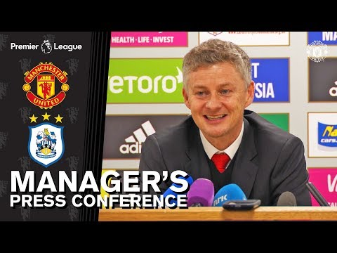 Manager's Press Conference | Manchester United v Huddersfield Town | Ole Gunnar Solskjaer