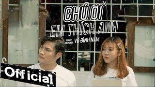 Chú Ơi Em Thích Anh - Võ Đình Nam (MV OFFICIAL)