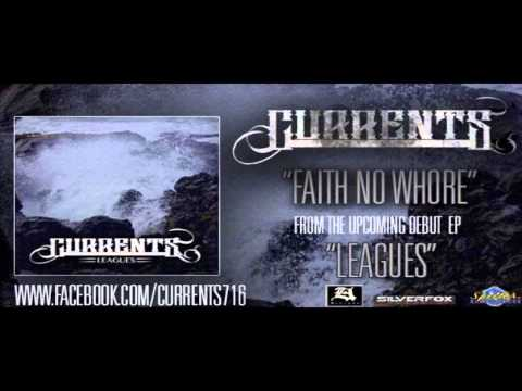 CURRENTS - Faith No Whore (NEW SONG 2013)
