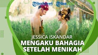 Mengaku Bahagia Menikah dengan Vincent Verhaag, Jessica Iskandar: Aku Nyaman dan Aman di Dekatnya
