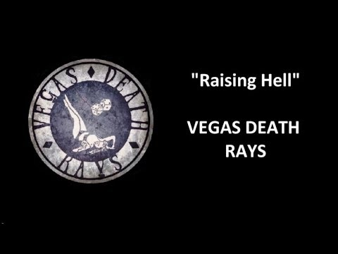 Raising Hell ( Vegas Death Rays )