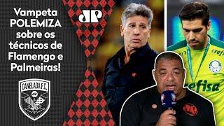 'O Renato Gaúcho e o Abel Ferreira não…'; Vampeta polemiza sobre Flamengo e Palmeiras