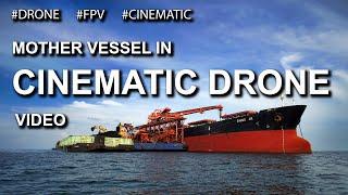 Mother Vessel - IN CINEMATIC DRONE Video - DJI - MAVIC PRO