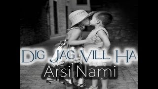 Arsi Nami - Dig Jag Vill Ha (You I Want) [Out Now]
