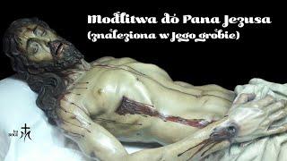 Modlitwa do Pana Jezusa znaleziona w Jego grobie.