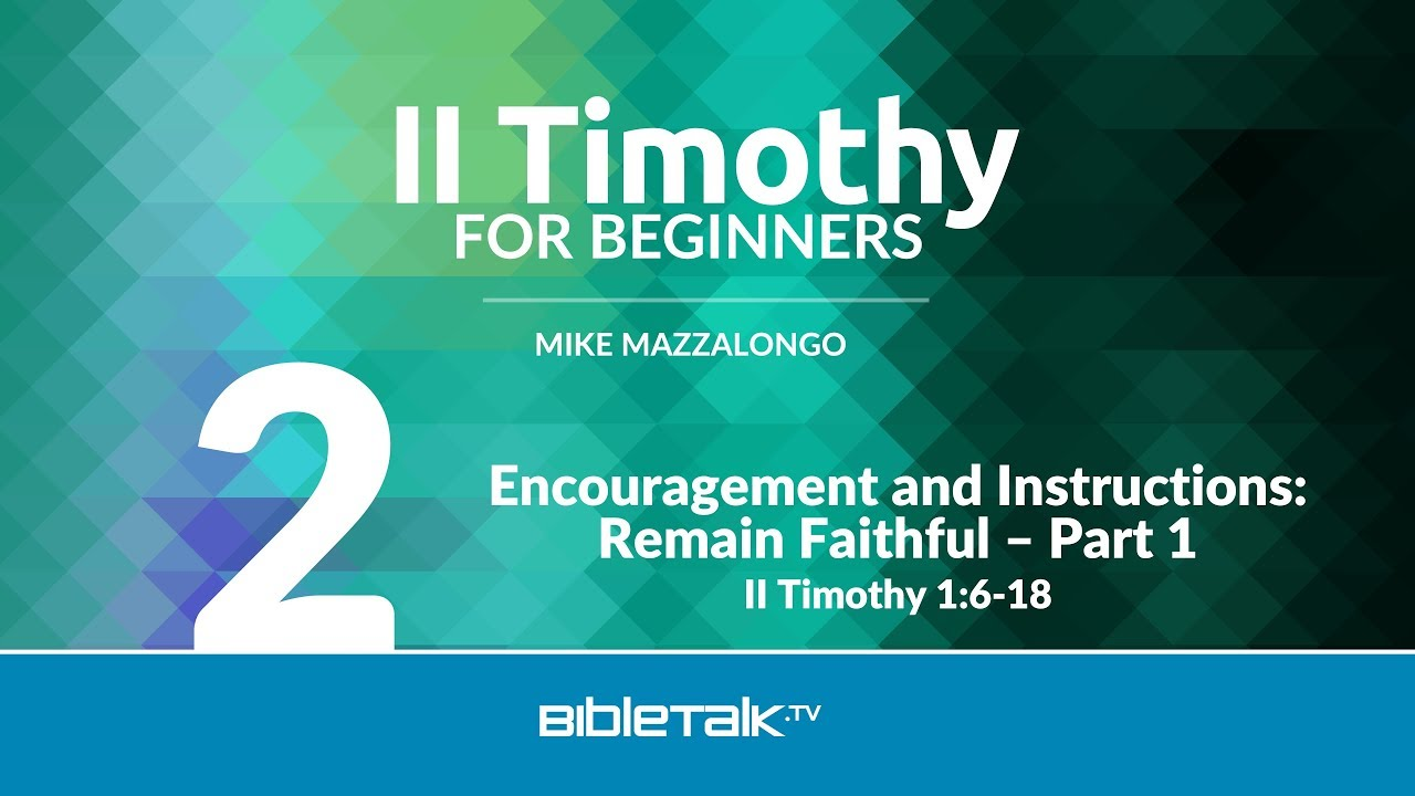 2. Encouragement and Instructions: Remain Faithful