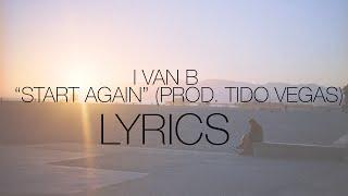 Ivan B   Start Again (Prod. Tido Vegas) | Lyrics