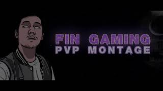 Fin Gaming PVP Montage