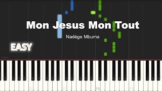 Nadège Mbuma   Mon Jesus Mon Tout | EASY PIANO TUTORIAL BY Extreme Midi