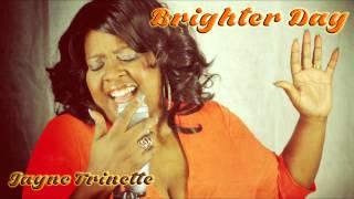 Brighter Day - Jayne Trinette