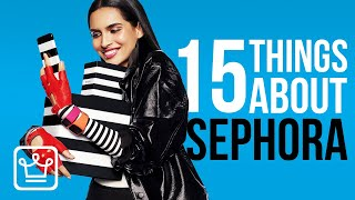 15 Things You Didn't Know About SEPHORA
