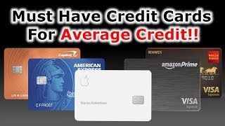 5 Must Have Credit Cards | Scores Below 670